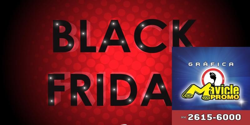Black Friday: acompanhe as expectativas para o ano de 2018   Guia da Farmácia   Imã de geladeira e Gráfica Mavicle Promo